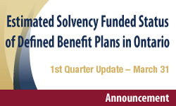 First Quarter Update - Estimated Solvency Funded Status of Defined Benefit Plans in Ontario