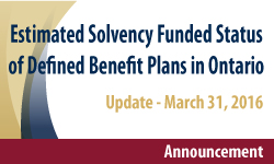 Estimated Solvency Funded Status of Defined Benefits Plans in Ontario Update - March 31, 2016